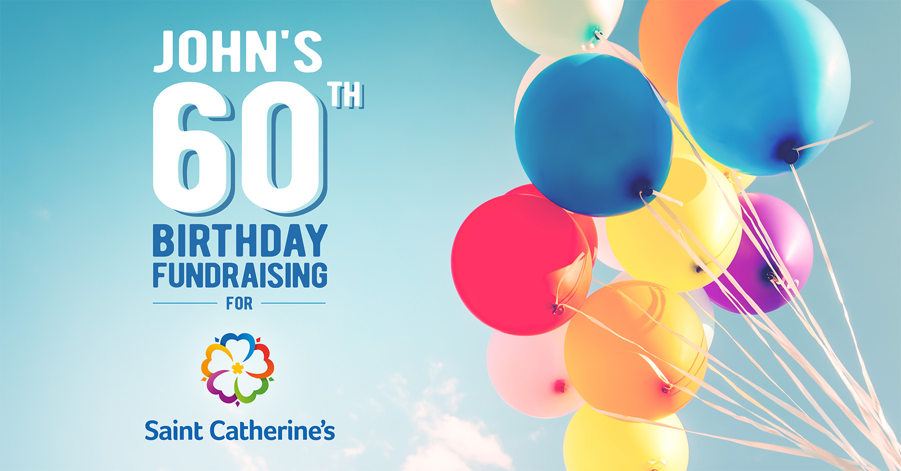 John's 60th Birthday Fundraising for Saint Catherine's